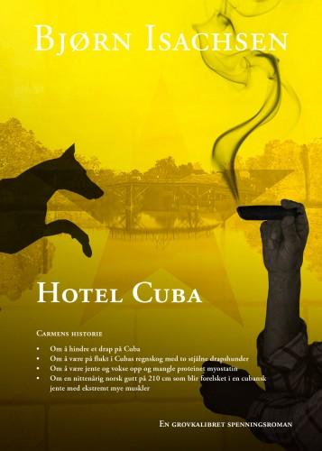 """IBokomslaget fra Bjørn Isachsen siste bok """"Hotel Cuba""""."""